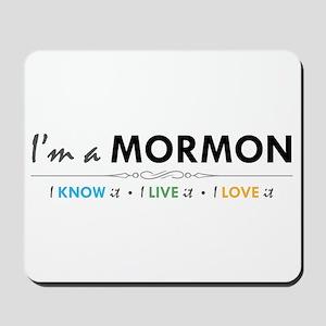 I'm a Mormon: I know it, I live it, I love it Mous
