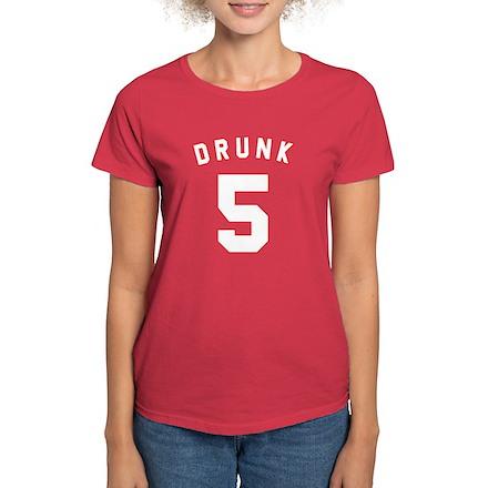 Drunk 5 Womens T-Shirt