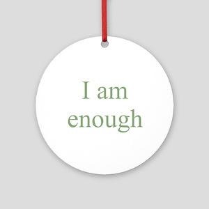 I am enough Ornament (Round)