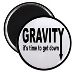 """Gravity: Time To Get Down 2.25"""" Magnet (10 pa"""