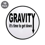 """Gravity: Time To Get Down 3.5"""" Button (10 pac"""