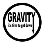 Gravity: Time To Get Down Round Car Magnet