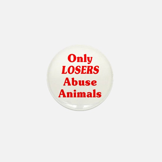 Only Losers Abuse Animals Mini Button