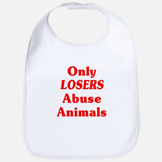 Only Losers Abuse Animals Bib