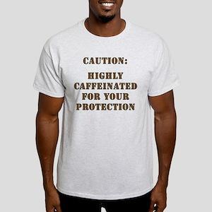 Caution: Highly Caffeinated Light T-Shirt