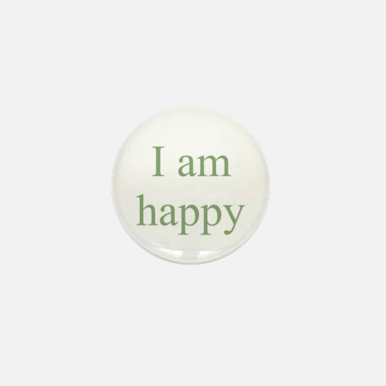 I am happy Mini Button
