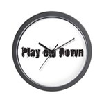 Play em down Wall Clock