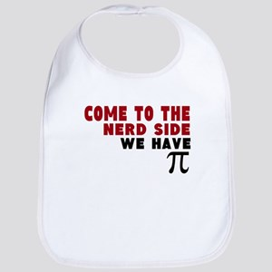 come to the nerd side we have pi Bib