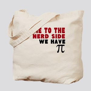 come to the nerd side we have pi Tote Bag
