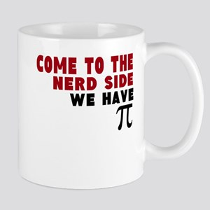 come to the nerd side we have pi Mug