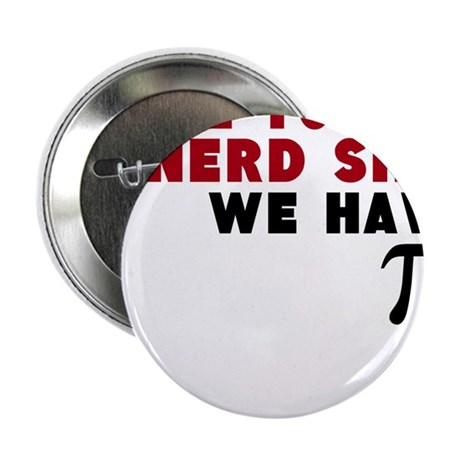"""come to the nerd side we have pi 2.25"""" Button"""