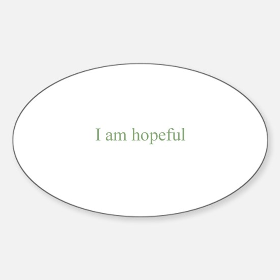 I am hopeful Oval Decal