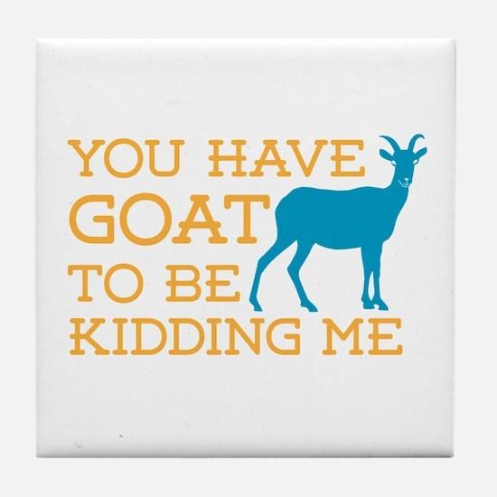 Goat Kidding Me Tile Coaster