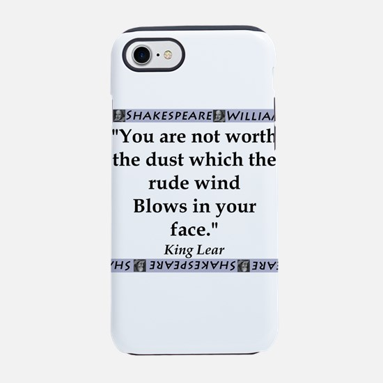 You Are Not Worth The Dust iPhone 7 Tough Case