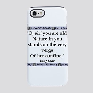 O, Sir! You Are Old iPhone 7 Tough Case