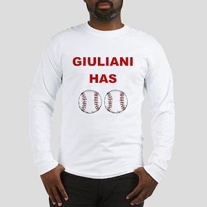 Giuliani Has balls Long Sleeve T-Shirt