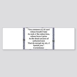 You Common Cry of Curs! Bumper Sticker