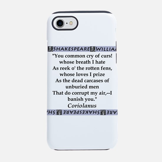 You Common Cry of Curs! iPhone 7 Tough Case