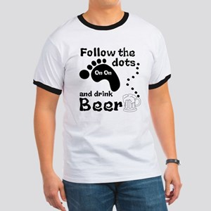 Follow The Dots And Drink Beer Ringer T
