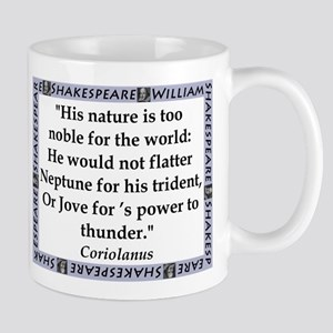 His Nature Is Too Noble Mugs