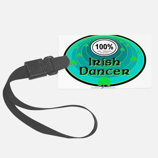 100 PERCENT IRISH DANCER Luggage Tag