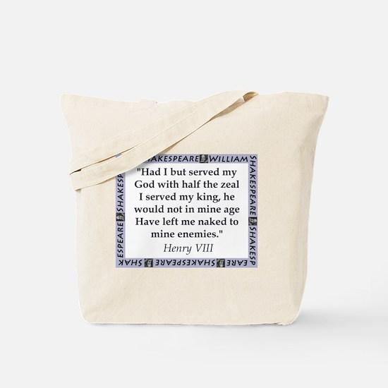 Had I But Served My God Tote Bag