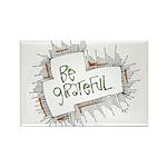 Be grateful. Rectangle Magnet
