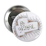 "Be grateful. 2.25"" Button"