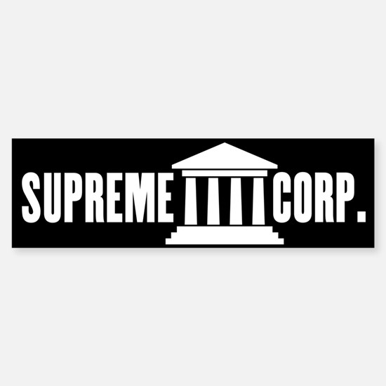 Citizens United = Supreme Corp. Sticker (Bumper)
