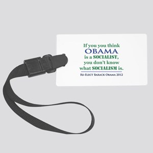 Obama Is No Socialist Large Luggage Tag