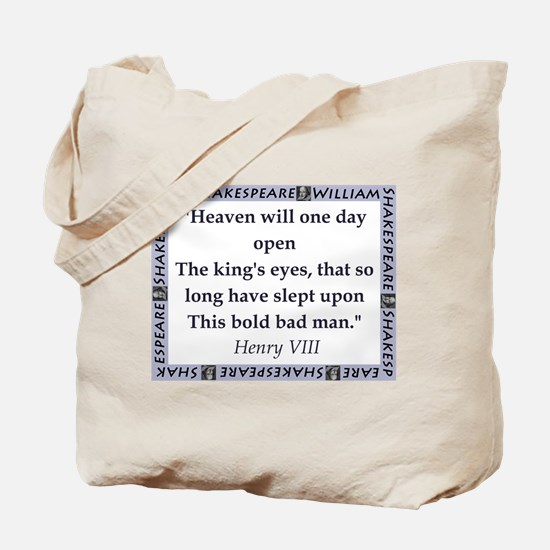 Heaven Will One Day Open Tote Bag