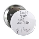 "Choose Your Own Adventure 2.25"" Button"