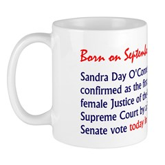 Mug: Sandra Day O'Connor was confirmed as the firs