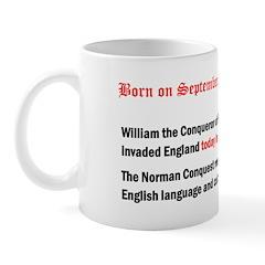 Mug: William the Conqueror of France invaded Engla