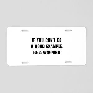 Good Example Warning Aluminum License Plate