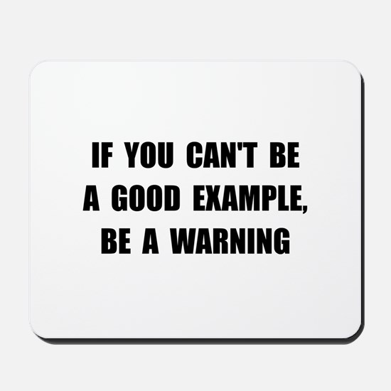 Good Example Warning Mousepad
