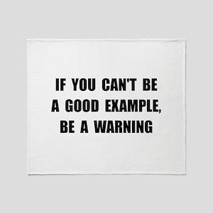 Good Example Warning Throw Blanket