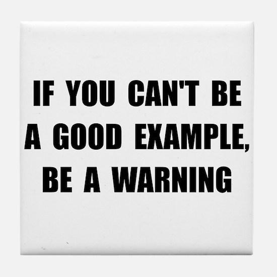 Good Example Warning Tile Coaster