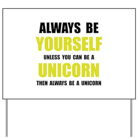Always Be Unicorn Yard Sign