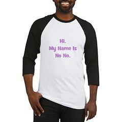 Hi My Name is No No (purple) Baseball Jersey