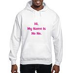 Hi My Name Is No No (pink) Hooded Sweatshirt