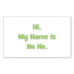 Hi My Name Is No No (green) Rectangle Decal