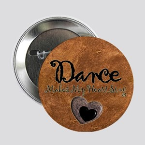 "Dance Makes My Heart Sing 2.25"" Button"