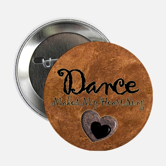 "Dance Makes My Heart Sing 2.25"" Button"