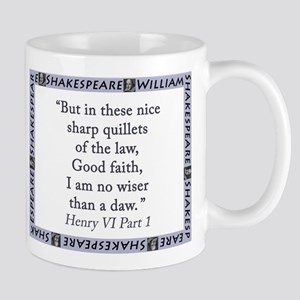 But In These Nice Sharp Quillets Mugs