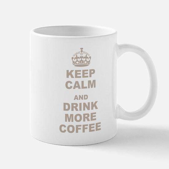 Keep Calm and Drink More Coffee Mug
