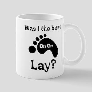 Was I The Best lay? Mug