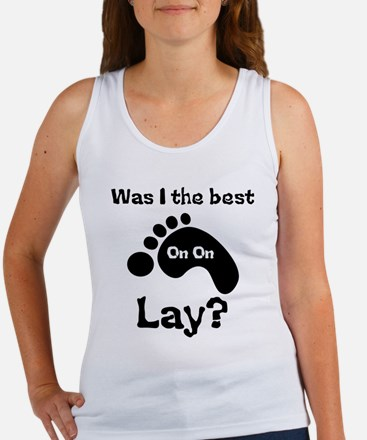 Was I The Best lay? Women's Tank Top