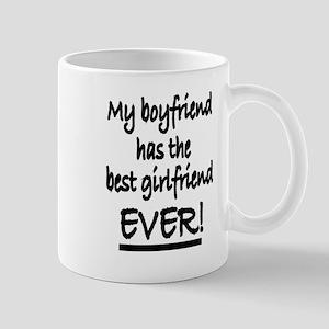 My boyfriend has the best girlfriend EVER! Mugs