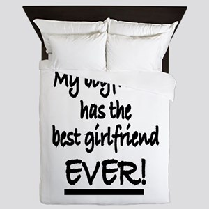 My boyfriend has the best girlfriend E Queen Duvet